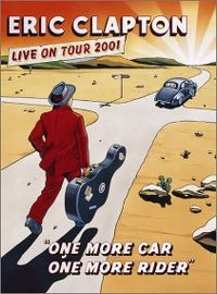 "Cover Eric Clapton - ""One More Car, One More Rider"" - Live On Tour 2001 [DVD]"